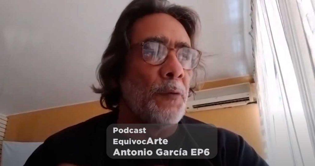 Equivocarte Podcast | Antonio García EP6